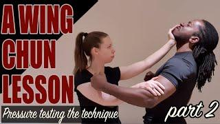 A Wing Chun lesson: Pressure testing the technique
