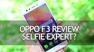 Oppo F3 Full Review- Pros and Cons, Selfie Expert?