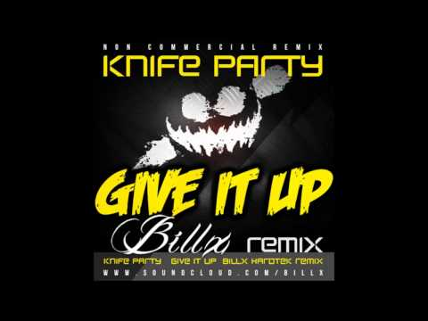Knife Party - Give It Up (Billx Hardtek Remix)