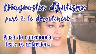 Diagnostic autiste asperger part2 - Prise de conscience, démarches et tests