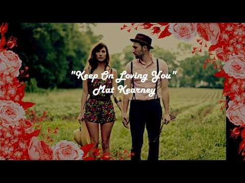 Keep On Loving You  - Mat Kearney (Lyric...