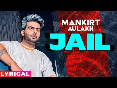 Jail (Lyrical)   Mankirt Aulakh Feat Fateh   Deep Jandu   Sukh Sanghera   Latest Punjabi Song 2020