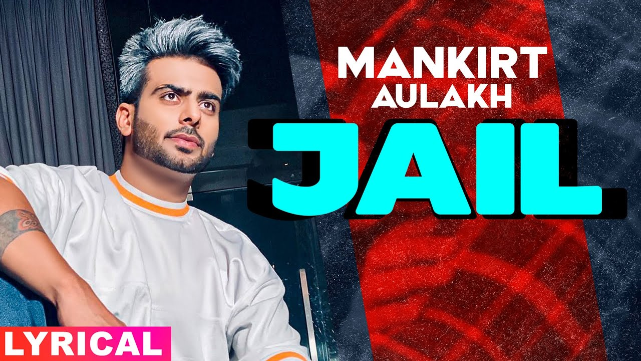 Jail (Lyrical) | Mankirt Aulakh Feat Fateh | Deep Jandu | Sukh Sanghera | Hit Punjabi Song 2020