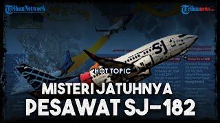 Detik-detik, Fakta, hingga Misteri Pesawat Sriwijaya Air SJ 182 Jatuh di Perairan Kepulauan Seribu