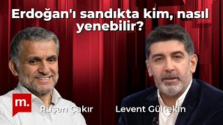 Ruşen Çakır & Levent Gültekin: Erdoğan'ı sandıkta