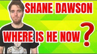 SHANE DAWSON WHERE YOU AT?