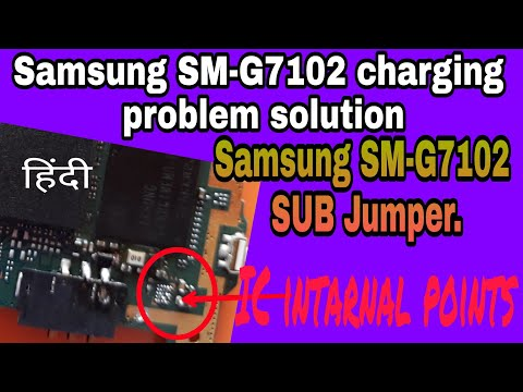 Samsung SM-G7102 charging problem solution or Ways SUB Jumper by