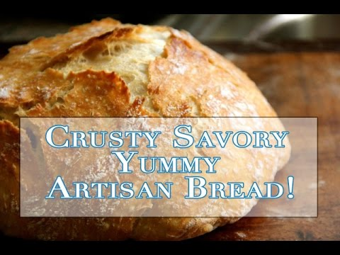 Savory Crusty Artisan Bread - No Knead And Easy To Make!