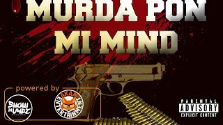 Rickey Teetz - Murda Pon Mi Mind - December 2017