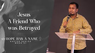 Jesus: A Friend Who was Betrayed | Hope Has A Name Series (Week 1) | Ps. Sam Elis