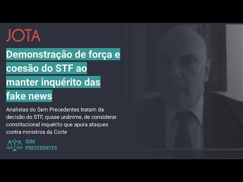 Sem Precedentes, ep. 24: demonstração de força e coesão do STF ao manter inquérito das fake news
