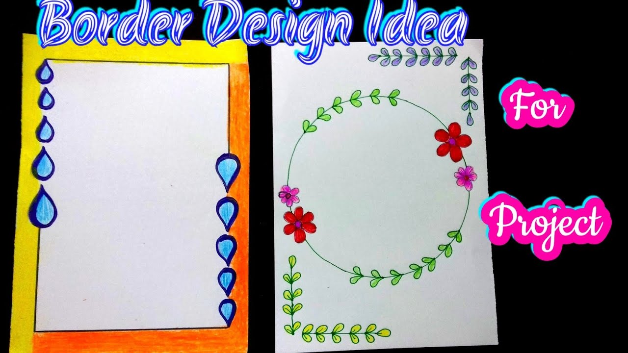 Free border design images to use in your next project. 2border Designs Border Designs For Project Project File Decoration Border Design For School Project Youtube