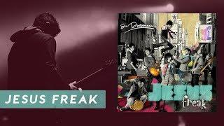 Jesus Freak - SU PRESENCIA