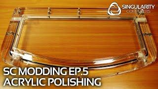 SC Modding #5: Acrylic Polishing