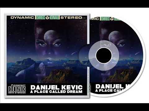 Danijel Kevic - A Place Called Dream (Original Mix)