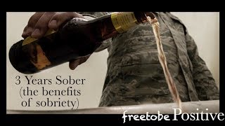 3 Years Sober (The Benefits of Sobriety)