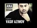 Vasif Azimov - Ana muğamı / 2017