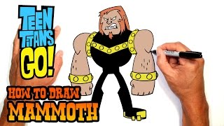 How to Draw Mammoth | Teen Titans GO