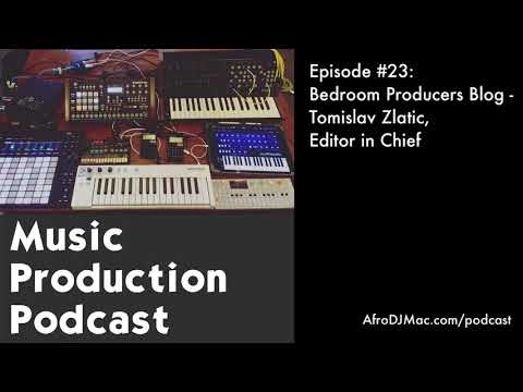 Bedroom Producers Blog Tomislav Zlatic, Editor in Chief: Music Production Podcast #23
