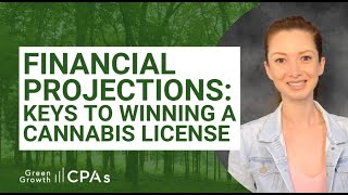 Financial Projections: Keys to Winning Cannabis Licenses