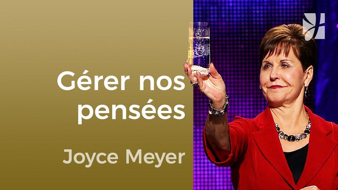Pensez à vos pensées - Joyce Meyer - Maîtriser mes pensées