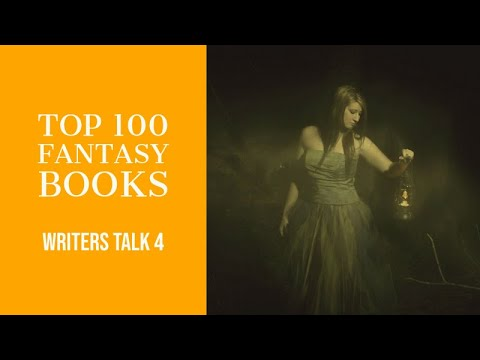 Writers Talk 4 |The Top 100 Fantasy Books Podcast