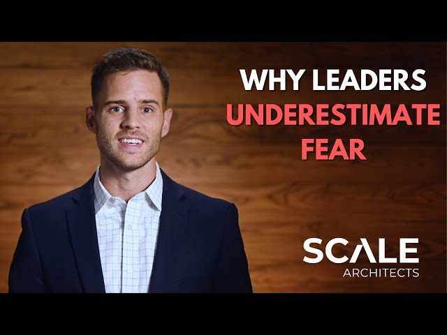Why leaders underestimate fear