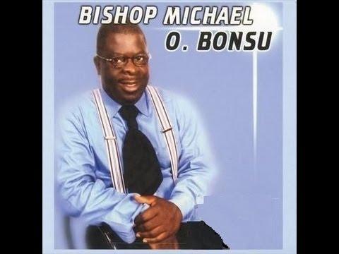 Bishop Michael Osei Bonsu  - Waye Yie.