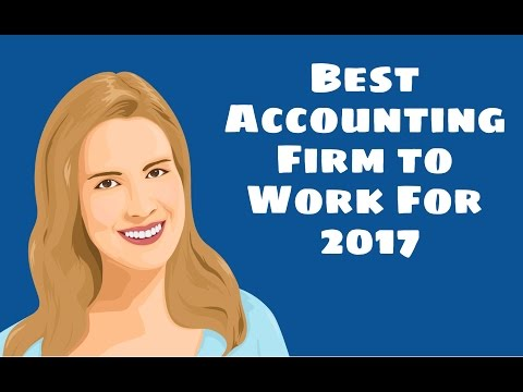 💼 Best Accounting Firm to Work For 2017 💼