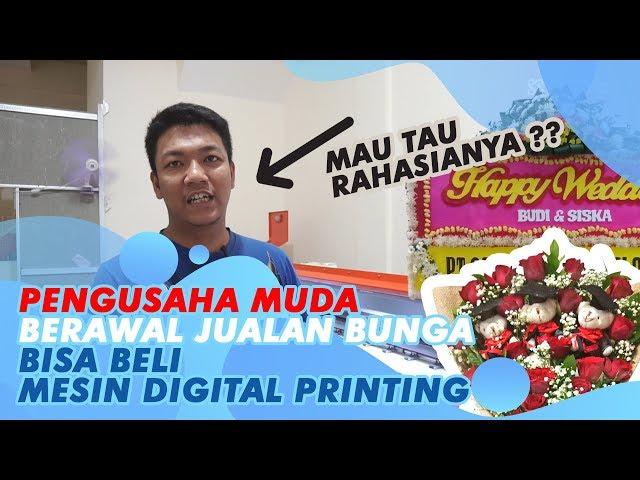 Penjual Bunga ini Beli Mesin Digital Printing RECKON, caranya seperti ini!!