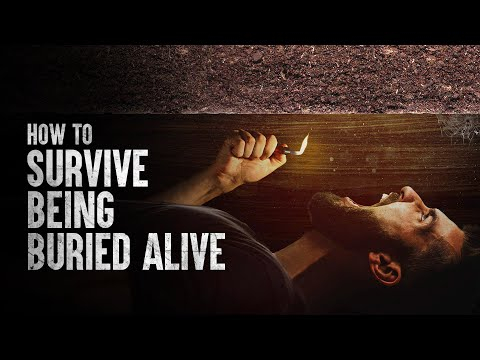 How to Survive Being Buried Alive