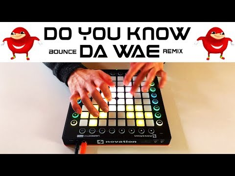 DO YOU KNOW DA WAE (Launchpad Remix)