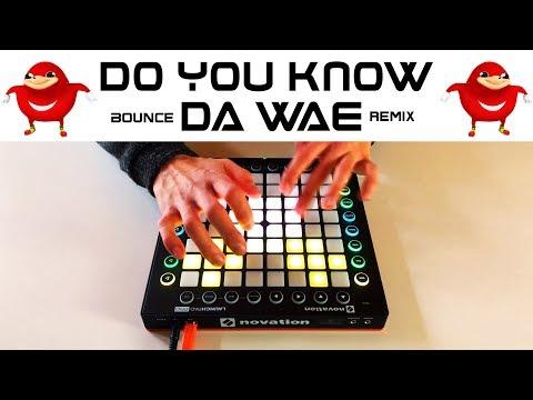 DO YOU KNOW DA WAE (Launchpad Remix)