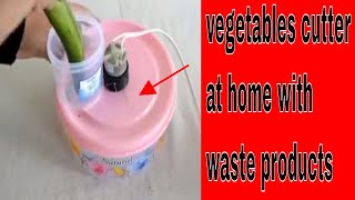 how to make automatic vegetable cutter - how to make vegetables cutter at home with  waste products