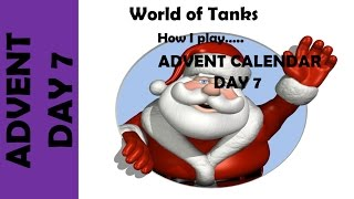 WOT: How I play... Advent Calendar Day 7