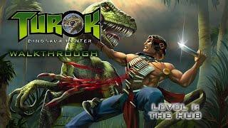 turok dinosaur hunter walk through on hard level i the hub all secret locations
