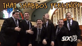"Six13 - That Shabbos Feeling! (a ""Can't Stop The Feeling!"" adaptation for Shabbat)"