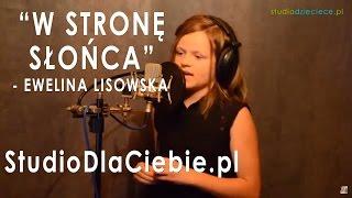 W Stronę Słońca - Ewelina Lisowska (cover by Martyna Szymanek - 10 lat)