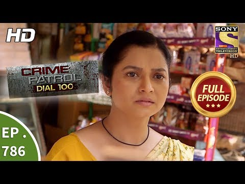 Crime Patrol Dial 100 – Ep 786 – Full Episode – 28th May, 2018