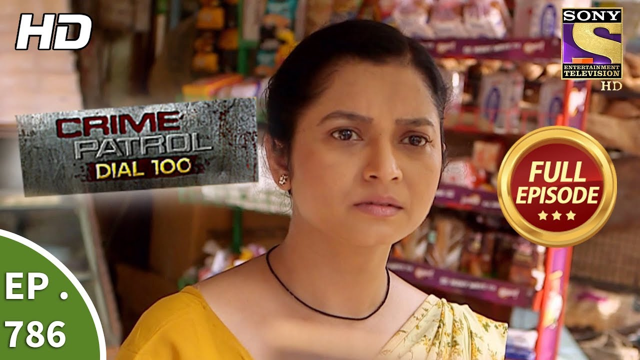 Crime Patrol Dial 100 - Ep 786 - Full Episode - 28th May, 2018