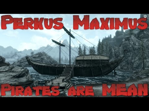 Skyrim Perkus Maximus 70 Mod Lets Play - Maybe Pirates will be easy... Ep 25