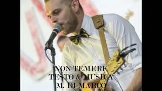 NON TEMERE - MARCO DI MARCO
