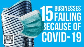 15 Businesses that are FAILING because of the Coronavirus