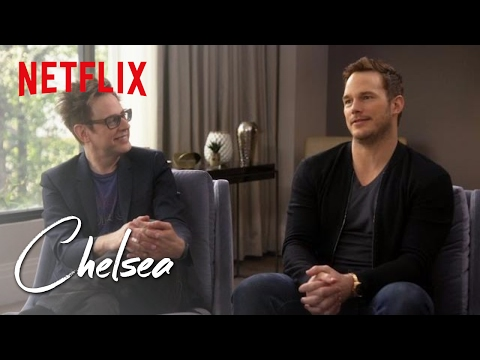 Guardians of the Galaxy's Chris Pratt and James Gunn Full   Chelsea  Netflix