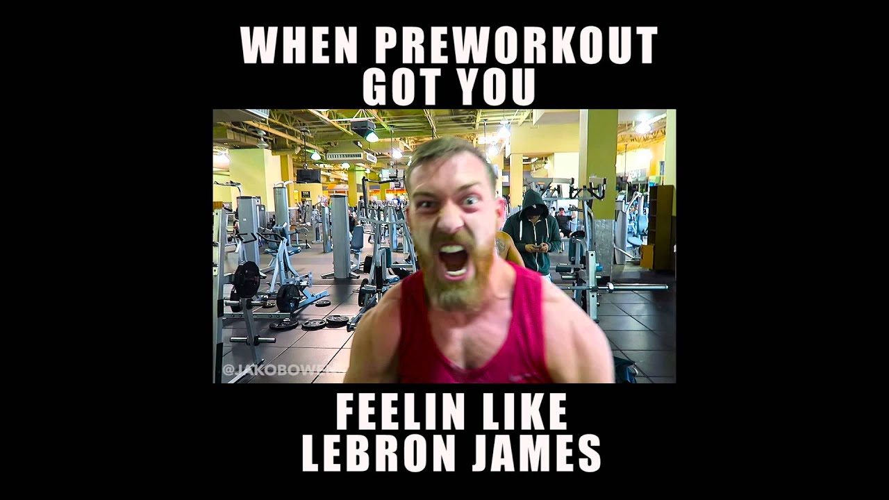 maxresdefault when pre workout got you feelin like lebron james! (gym memes