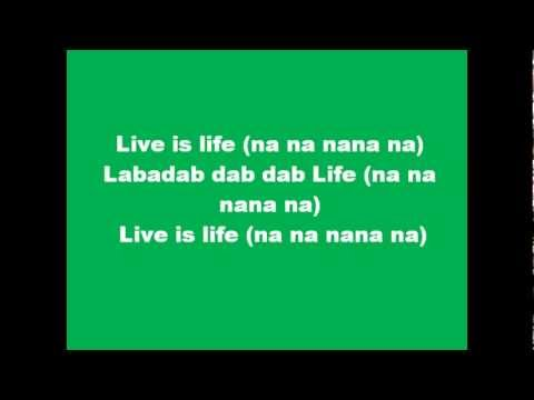 Opus - Live Is Life, Lyrics