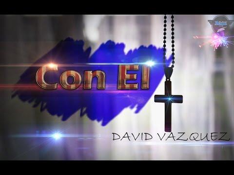 David Vazquez - Con El - Rap Cristiano 2015