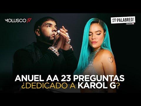 ANUEL TIENE 23 preguntas para KAROL G y #ElPalabreo TIENE todo lo que debes saber de este TEMA 😍