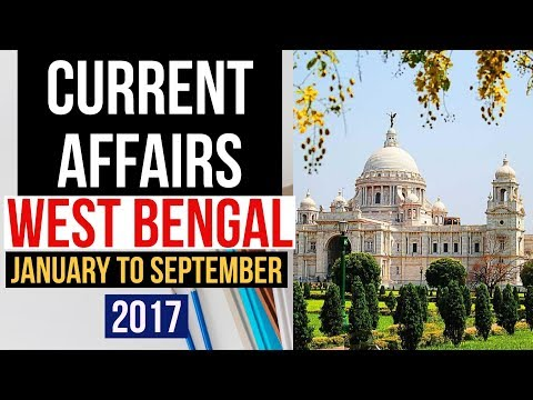 West Bengal GK & Current affairs 2017 January to September 2017 for WBCS, WB PCS, WB SSC, & WBGDRB