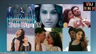 Tere Bina vm _ Bollywood Lover…